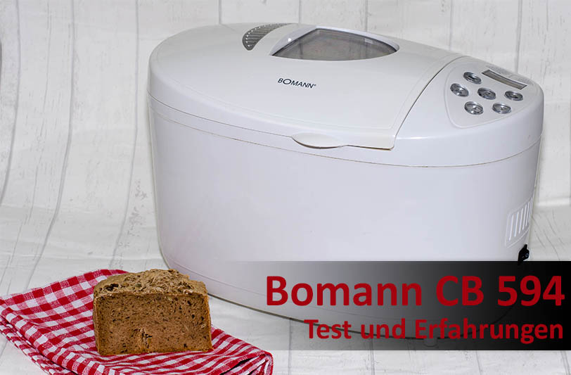 Bomann Cb 594 Test Und Erfahrungen Bomann Brotbackautomat Im Test