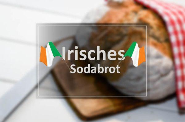 irisches Sodabrot Rezept