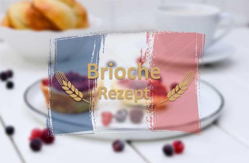 französisches Brioche Rezept