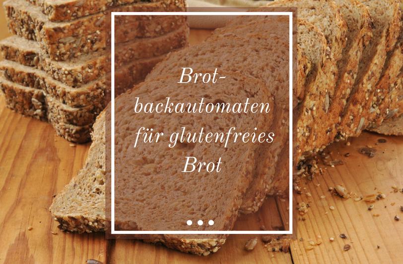 Brotbackautomat für glutenfreies Brot