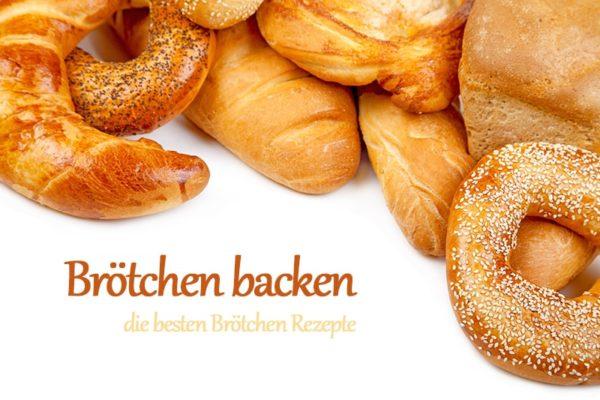 Brötchen backen Rezepte - Brötchen Rezepte wie vom Bäcker