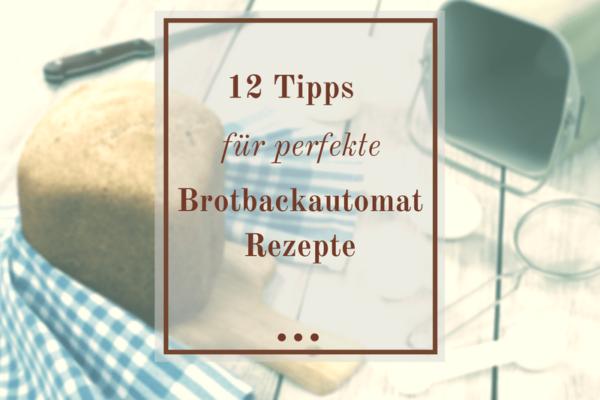 Brotbackautomat Rezepte die 12 besten Tricks