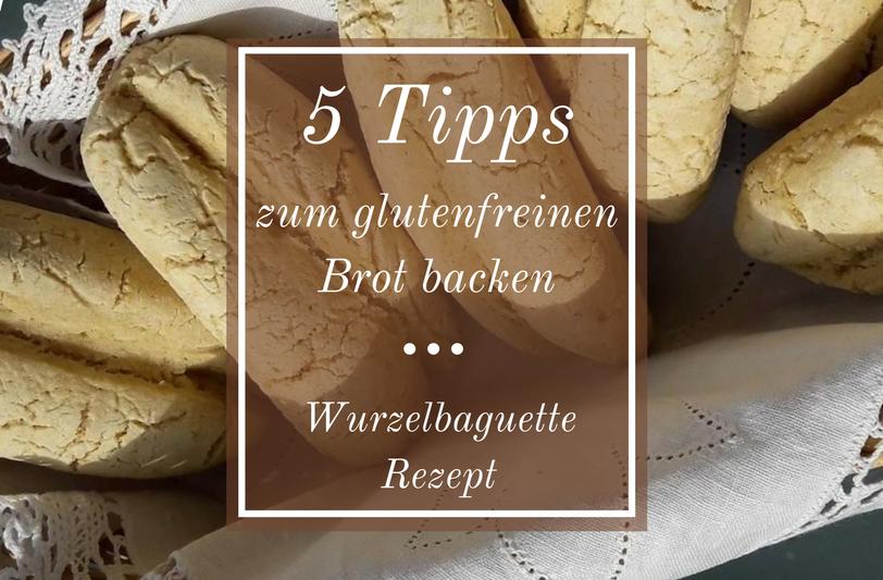 Wurzelbaguette - 5 Tipps zum glutenfreien Brot backen