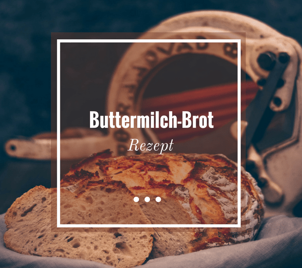 Buttermilchbrot Rezept - Leckeres Weizenmehlbrot mit Buttermilch