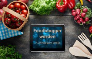 Foodblogger werden - so kannst du deinen Foodblog starten