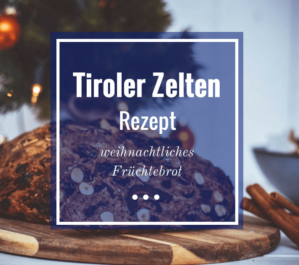 Tiroler Zelten Rezept - Früchtebrot Rezept aus Österreich
