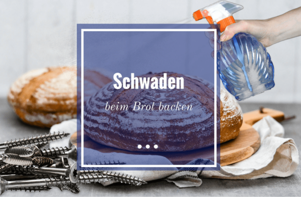 Richtig Schwaden beim Brot backen