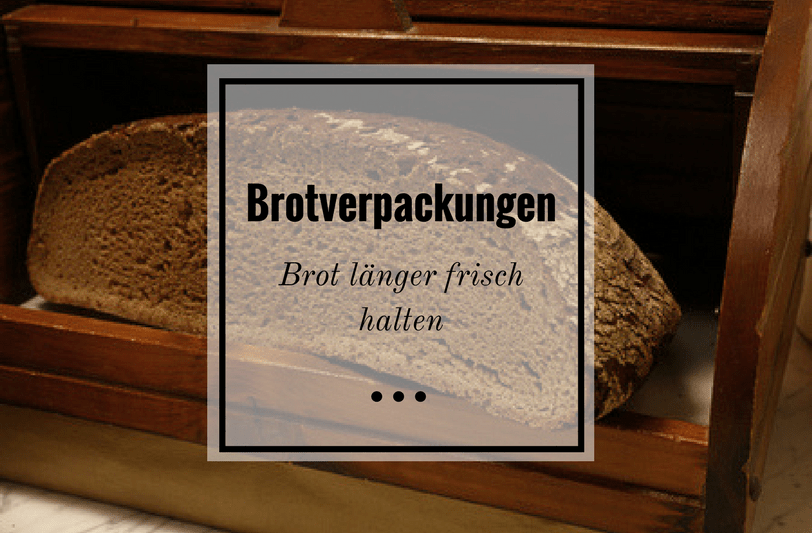 brotverpackungen brot l nger frisch halten butter. Black Bedroom Furniture Sets. Home Design Ideas