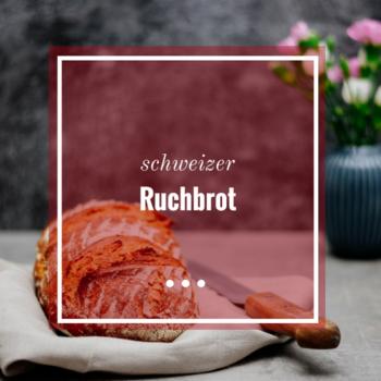schweizer Ruchbrot Rezept