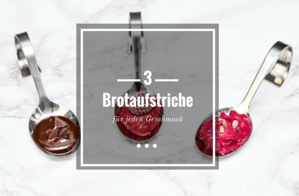 Brotaufstrich selber machen - 3 Brotaufstriche für jeden Geschmack